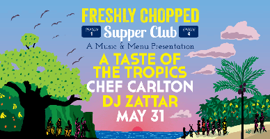 Freshly Chopped Supper Club, Season 1 Episode 4: Chef Carlton x...