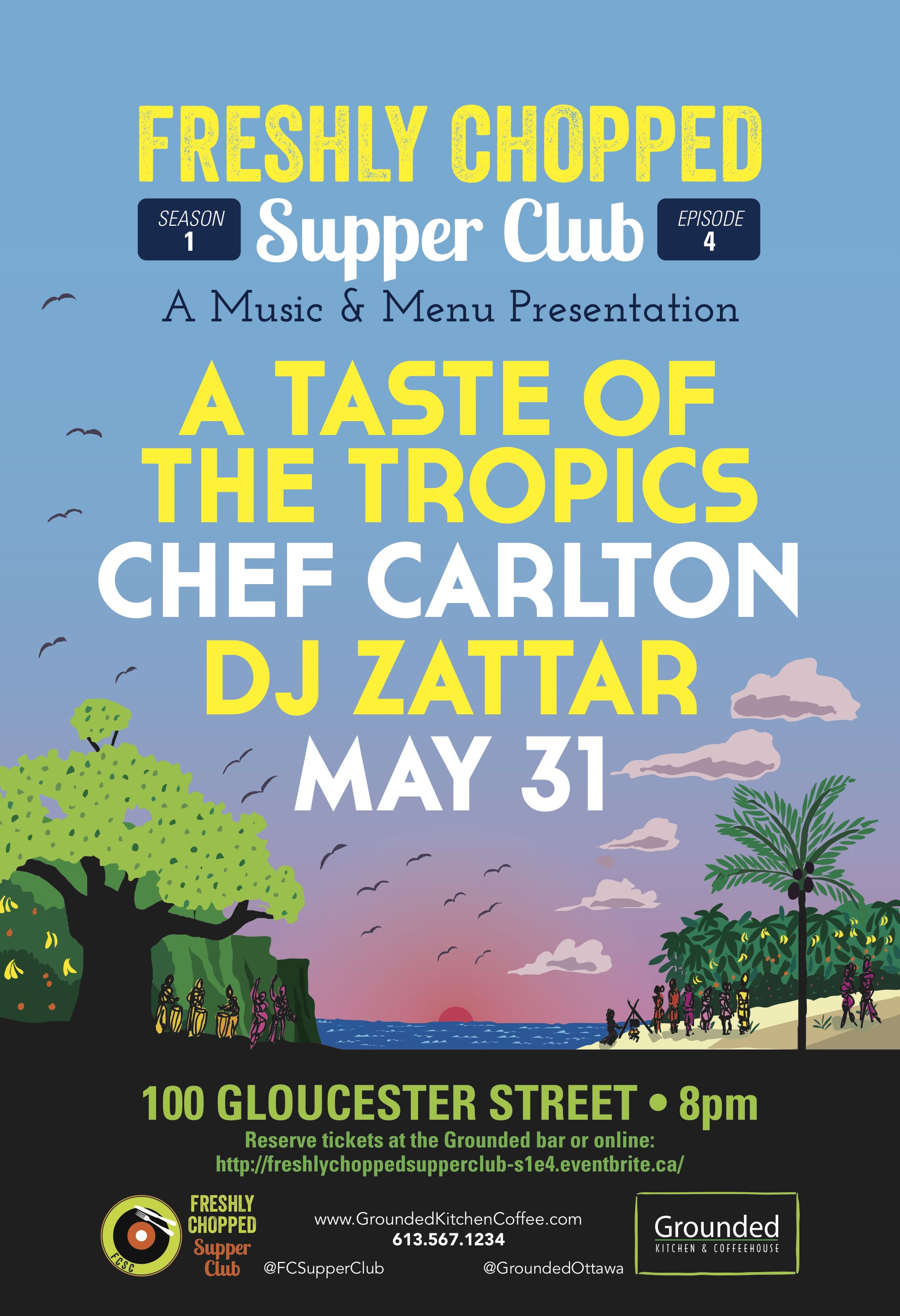 Freshly Chopped Supper Club, Season 1 Episode 4: Chef Carleton x DJ Zattar - A Taste of the Tropics