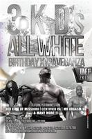 3KDs All White Birthday Xtraveganza
