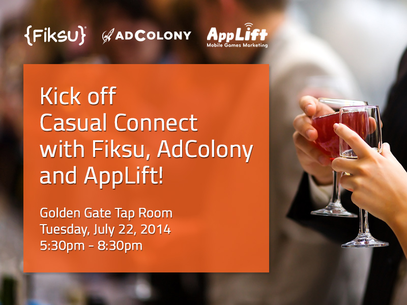 Kick off Casual Connect with Fiksu, AdColony and AppLift