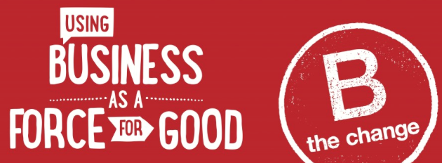 B Good: Using Business as a Force for Good