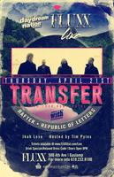 TRANSFER + RAFTER + REPUBLIC OF LETTERS  w/ IKAH LOVE +...