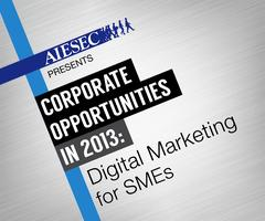 AIESEC presents Corporate Opportunities in 2013: Digital...