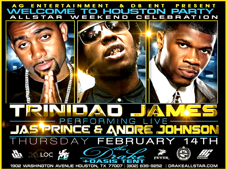 Drake Thursday Feb 14 Jas Prince Andre Johnson Trinidad James