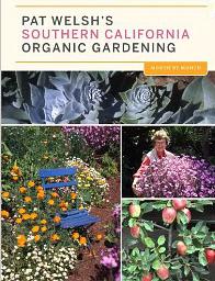 Pat Welsh's Southern California Organic Gardening