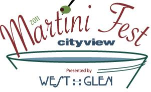 Cityview Martini Fest, presented by West Glen