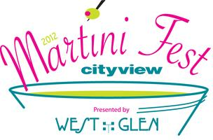 Cityview Martini Fest, presented by West Glen Town Center