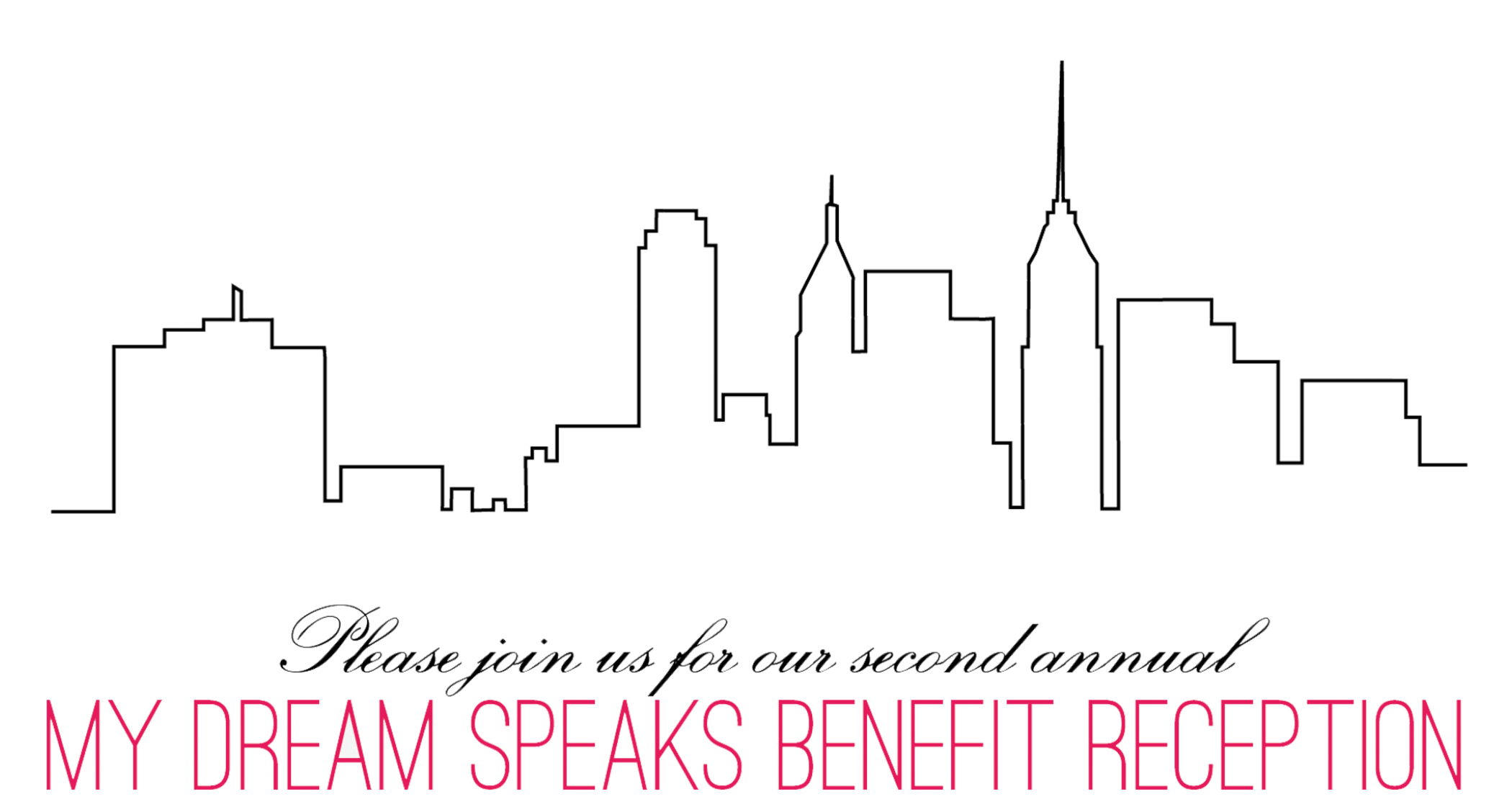 Please Join Us for our Second Annual My Dream Speaks Benefit Reception