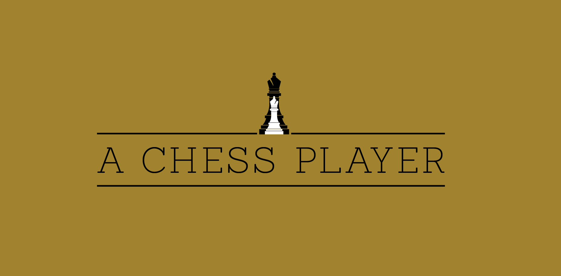 A Chess Player