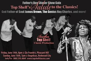 Father's Day Dinner Show;  Top Shelf Salutes the Classics