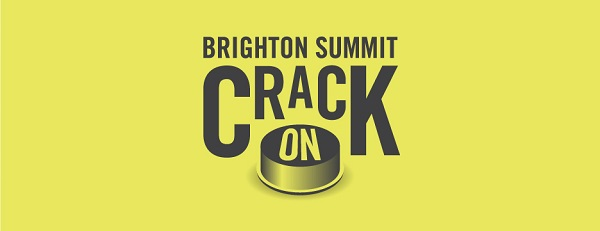 Brighton Summit: Crack on