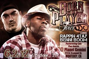 JUNE 2ND, 2012 - Born To be a Player Tour with RAPPIN 4 TAY...