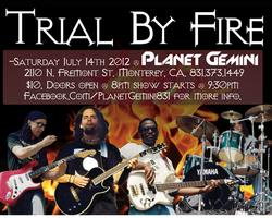 "SATURDAY, JULY 14TH, 2012 - LIVE IN CONCERT ""TRIAL BY FIRE"""