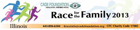 2013 Cade Foundation Illinois VIRTUAL Race for the Family and...