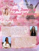 Spring Renewal Retreat ~ Yoga * Dance * Sound Healing *...