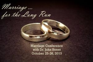 Marriage for the Long Run: A Marriage Conference featuring Dr....