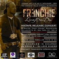 "Frenchie ""Long Overdue"" Mixtape Release Concert @Santos 5/21/13"