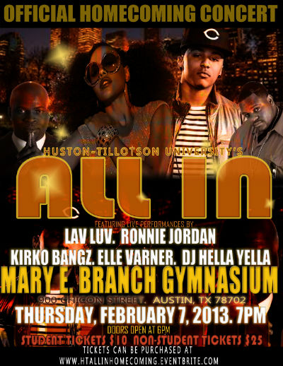 Thursday, February 7, 2013 at 7pm in the Mary E. Branch Gymnasium on HT's Campus.  Featuring Lav Luv, Ronnie Jordan, Kirko Bangz and Elle Varner.  Ticket prices are $10 for students and $25 for Non-Students.  Tickets can be purchased at www.htallinhomecoming.eventbrite.com
