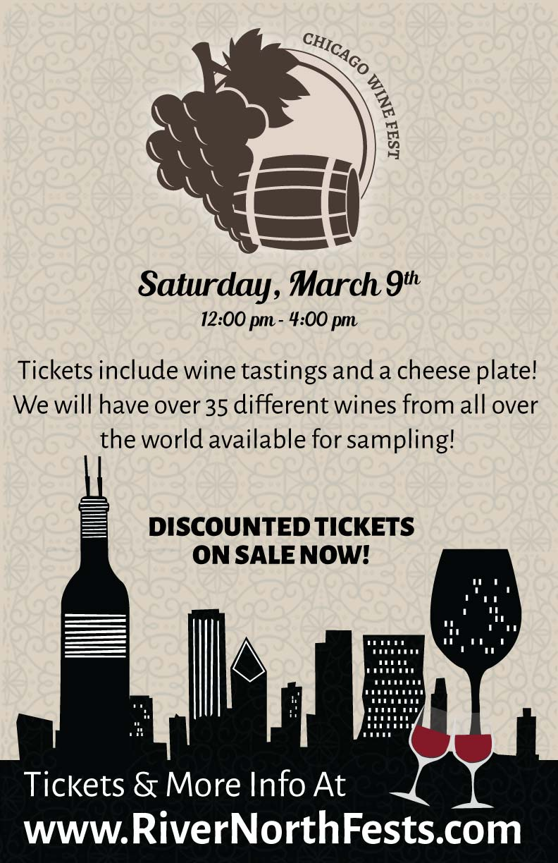 Chicago Wine Fest - A River North Wine Tasting - Tickets include wine tastings and a cheese plate! We will have over 35 different wines from all over the world available for sampling!