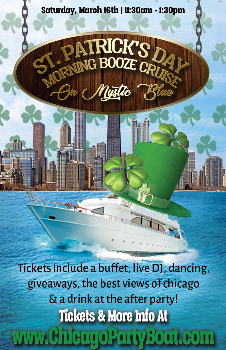 St. Patrick's Day Morning Booze Cruise Party on Mystic Blue - Tickets include a Buffet, Live DJ, Dancing, Giveaways, a drink at the after party and the best views of Chicago!