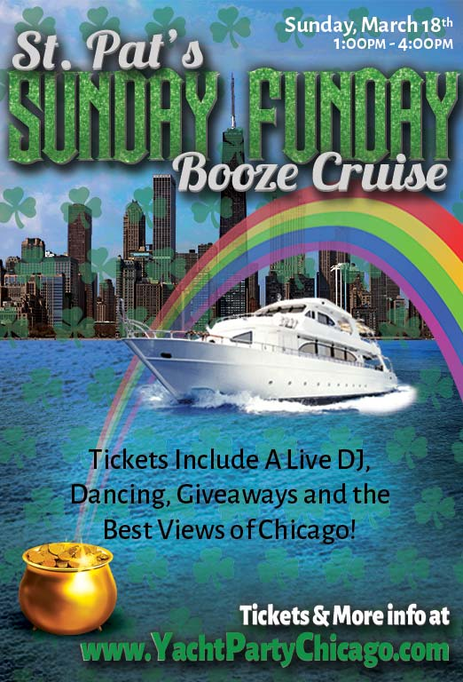 St. Patrick's Day Sunday Funday Booze Cruise Party - Tickets include a Live DJ, Dancing, Giveaways, and the best views of Chicago!