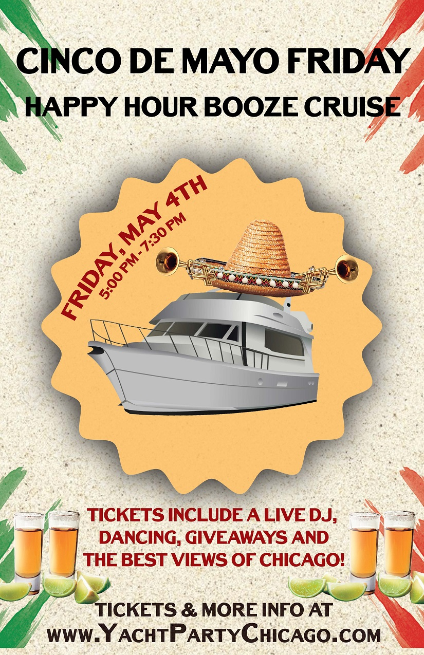 Cinco de Mayo Friday Happy Hour Booze Cruise Party - Tickets include a Live DJ, Dancing, Giveaways, and the best views of Chicago!