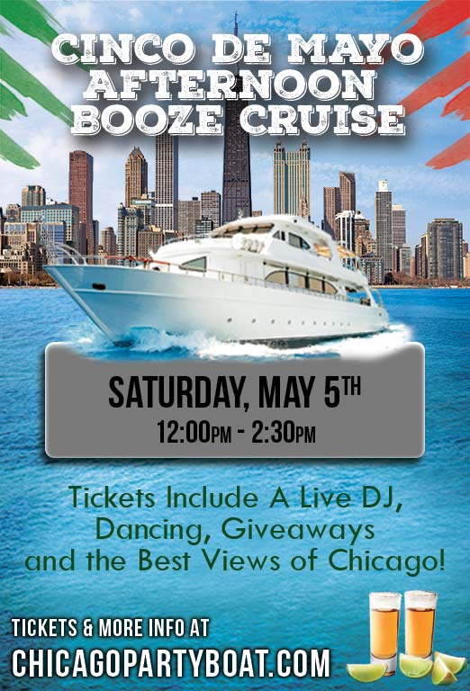 Cinco de Mayo Afternoon Booze Cruise Party - Tickets include a Live DJ, Dancing, Giveaways, and the best views of Chicago!