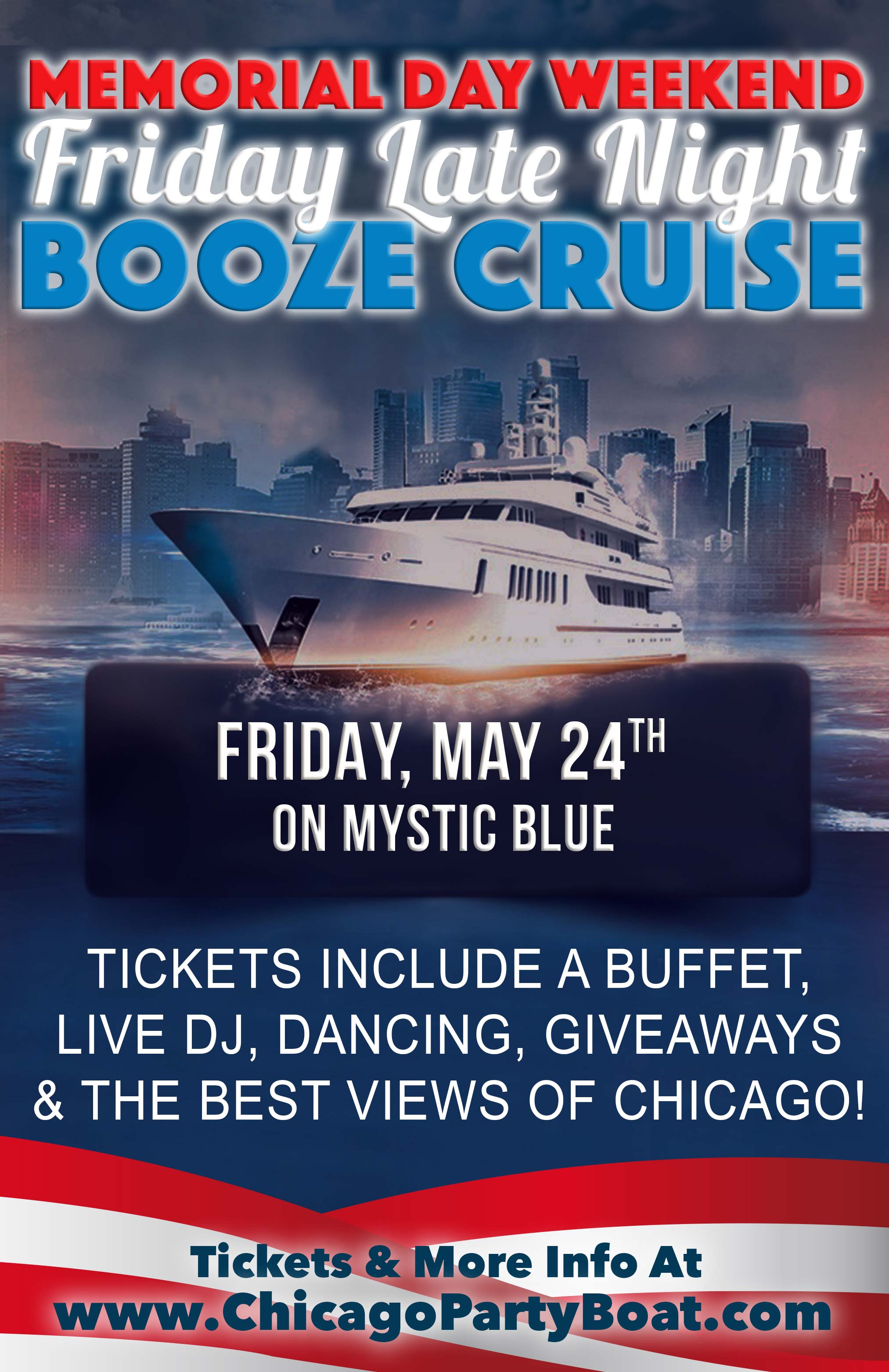 Memorial Day Weekend Friday Late Night Booze Cruise - Tickets include a Buffet, Live DJ, Dancing, Giveaways, and the best views of Chicago!