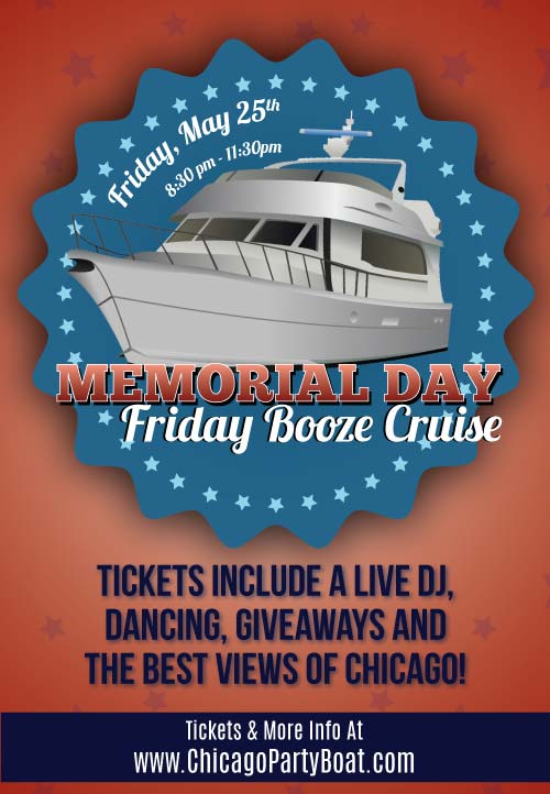 Memorial Day Friday Booze Cruise Party - Tickets include a Live DJ, Dancing, Giveaways, and the best views of Chicago!