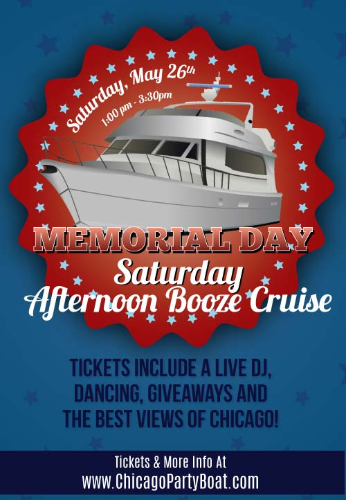 Memorial Day Saturday Afternoon Booze Cruise Party - Tickets include a Live DJ, Dancing, Giveaways, and the best views of Chicago!
