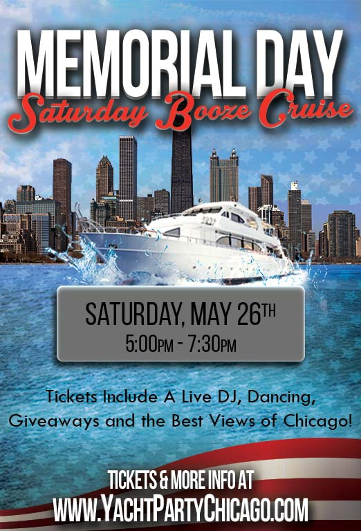 Memorial Day Saturday Booze Cruise - Tickets include a Live DJ, Dancing, Giveaways, and the best views of Chicago!