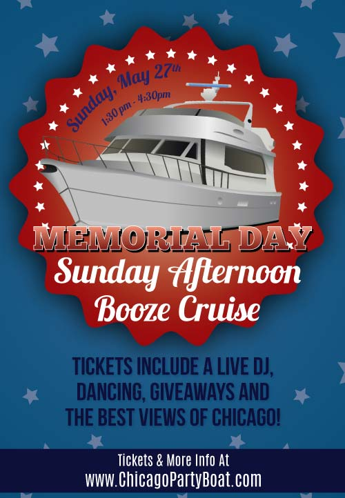 Memorial Day Sunday Afternoon Booze Cruise Party - Tickets include a Live DJ, Dancing, Giveaways, and the best views of Chicago!