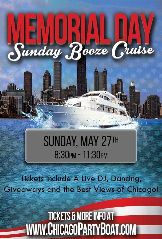 Memorial Day Sunday Booze Cruise - Tickets include a Live DJ, Dancing, Giveaways, and the best views of Chicago!