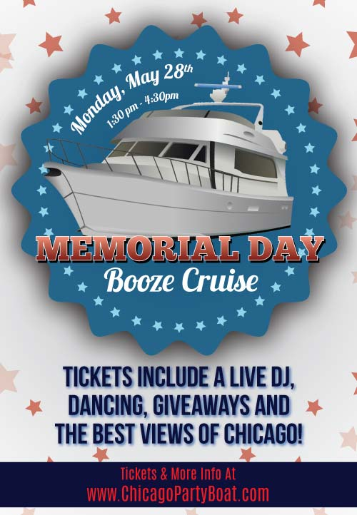 Memorial Day Booze Cruise Party - Tickets include a Live DJ, Dancing, Giveaways, and the best views of Chicago!