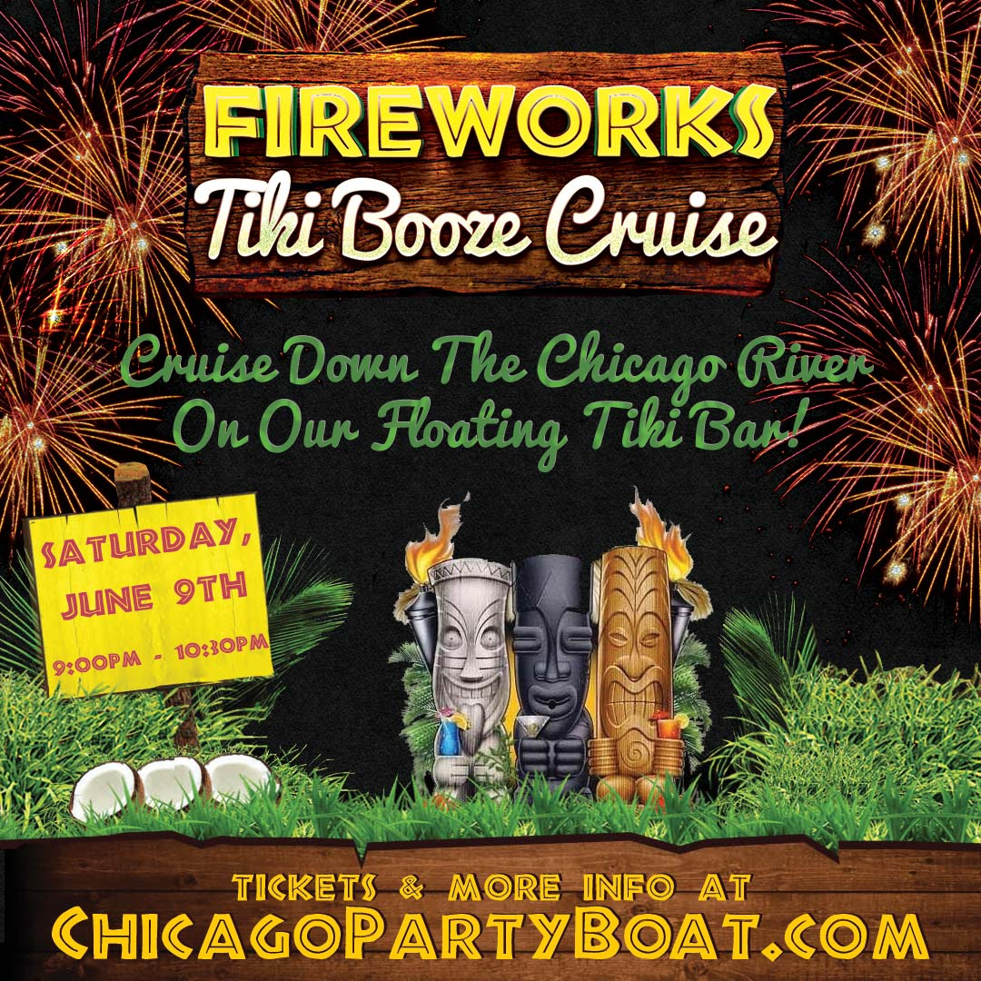 Fireworks Tiki Booze Cruise - Come out on our floating tiki bar to enjoy the beautiful Chicago skyline as you cruise on the Chicago River!