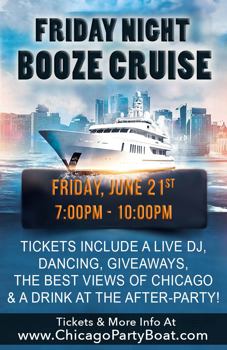 Friday Night Booze Cruise Party - Tickets include a Live DJ, Dancing, Giveaways, the Best Views of Chicago & a Drink at the After-Party!