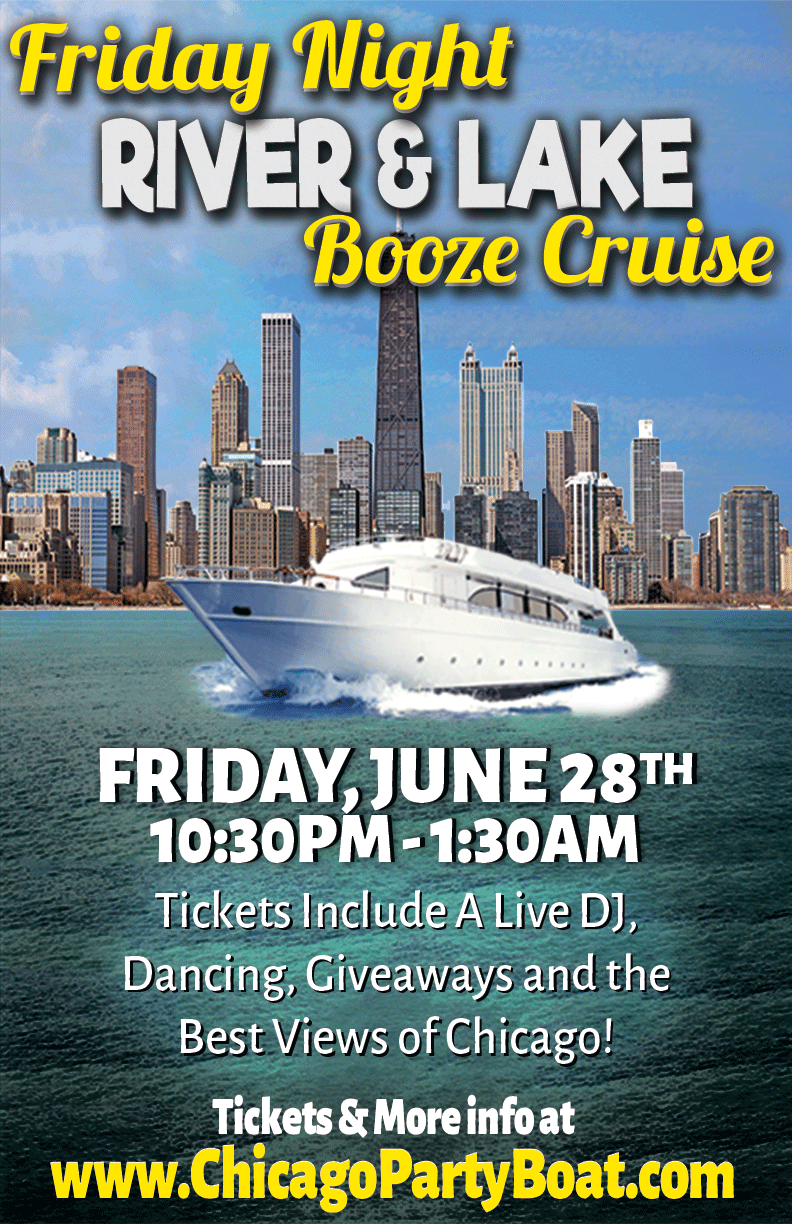 June 28th Booze Cruise on Lake Michigan in Chicago - Tickets include a Live DJ, Dancing, Giveaways and the Best Views of Chicago!