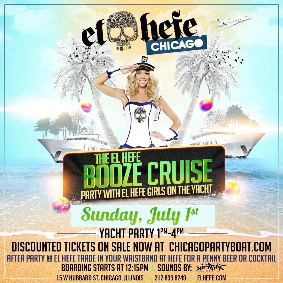 El Hefe Booze Cruise Party - Tickets include a Live DJ, Dancing, Giveaways, and the best views of Chicago!