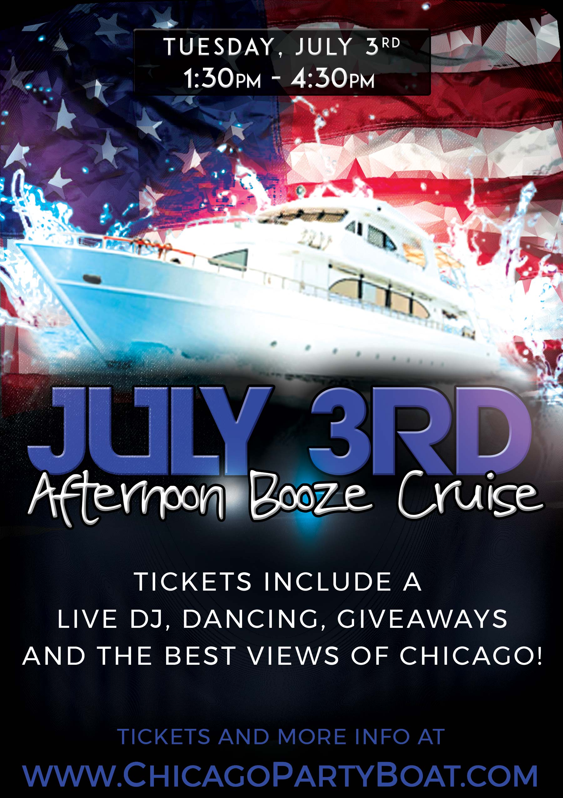 July 3rd Afternoon Booze Cruise Independence Day Party - Tickets include a Live DJ, Dancing, Giveaways, and the best views of Chicago!