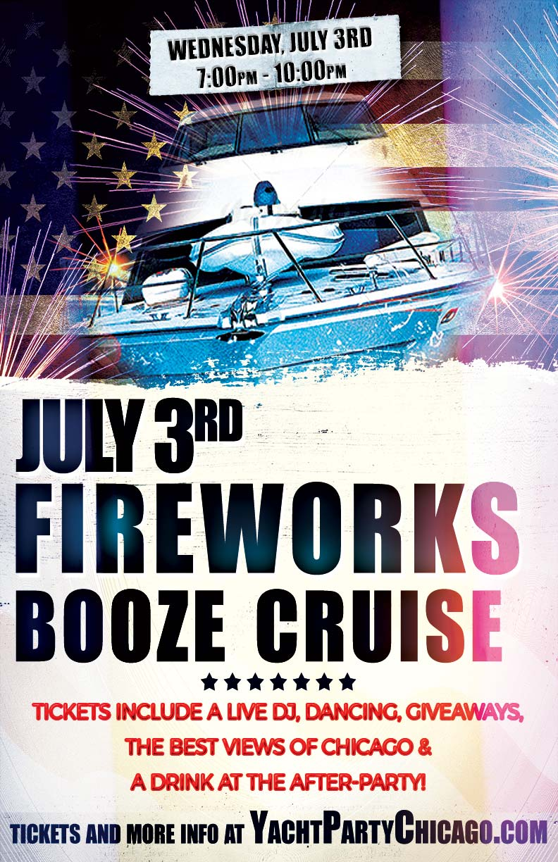 July 3rd Fireworks Booze Cruise Party - Tickets include a Live DJ, Dancing, Giveaways, a drink at the after party and the best views of Chicago!