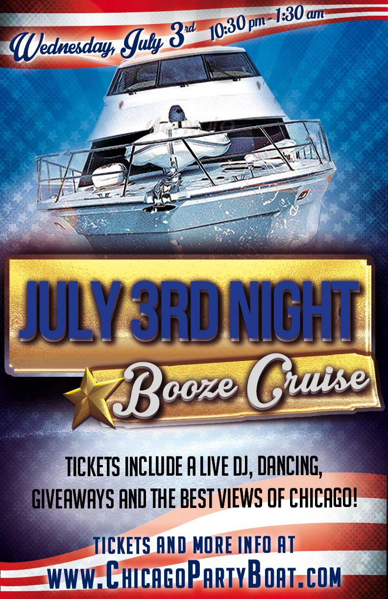 July 3rd Night Booze Cruise Party - Tickets include a Live DJ, Dancing, Giveaways, and the best views of Chicago!