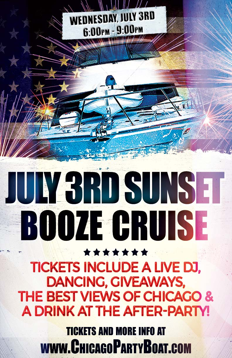 July 3rd Sunset Booze Cruise Party - Tickets include a Live DJ, Dancing, Giveaways, a drink at the after party and the best views of Chicago!