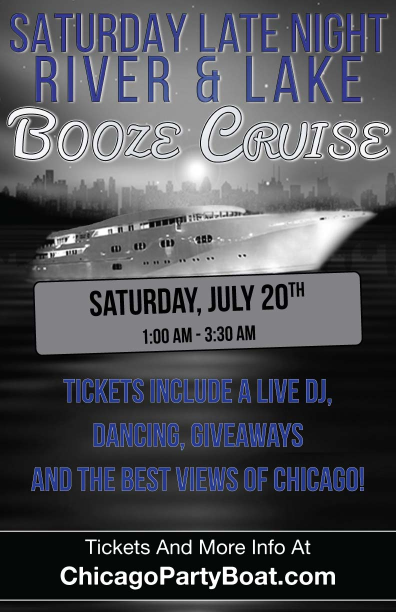 Saturday Late Night River and Lake Booze Cruise Party - Tickets include a Live DJ, Dancing, Giveaways and the Best Views of Chicago!
