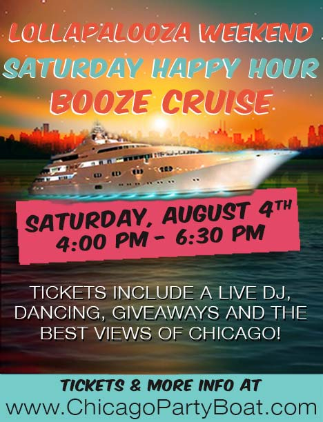 Lollapalooza Weekend Saturday Happy Hour Booze Cruise - Tickets include a Live DJ, Dancing, Giveaways, and the best views of Chicago!