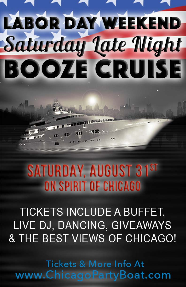Labor Day Weekend Saturday Late Night Booze Cruise Party - Tickets include a Buffet, Live DJ, Dancing, Giveaways, and the best views of Chicago!