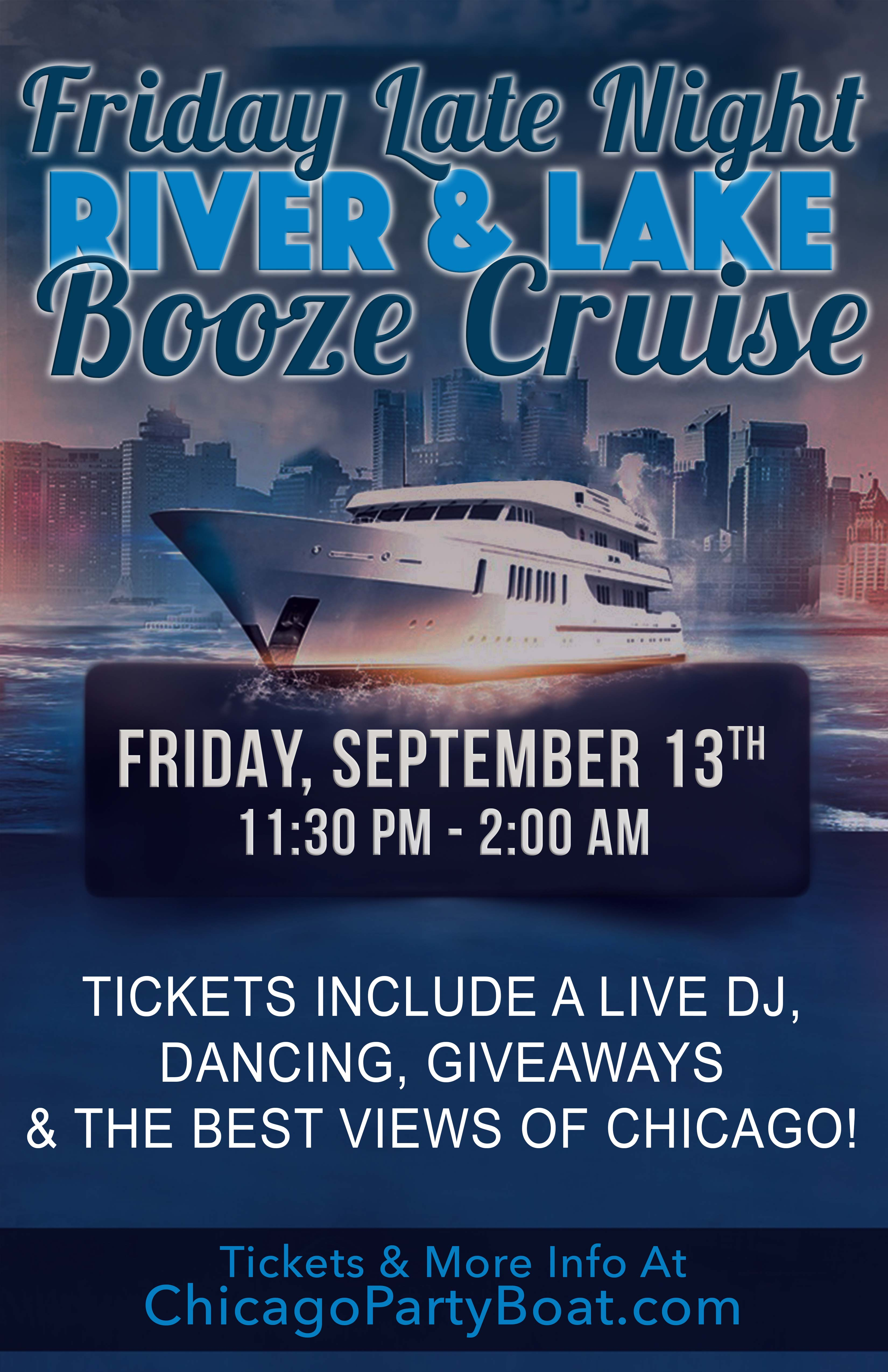 Friday Late Night River and Lake Booze Cruise Party - Tickets include a Live DJ, Dancing, Giveaways and the Best Views of Chicago!