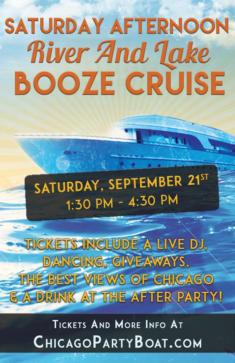 Saturday Afternoon River and Lake Booze Cruise Party - Tickets include a Live DJ, Dancing, Giveaways, Free Drink at the After Party, and the Best Views of Chicago!