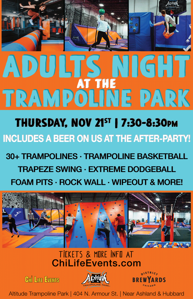 Adults Night at the Trampoline Park - Tickets Include: Trampoline Basketball Extreme Dodgeball Foam Pits Trapeze Swing Rock Wall Wipeout & More! Plus, you will also receive a drink at the after party!  Do something different and jump in!
