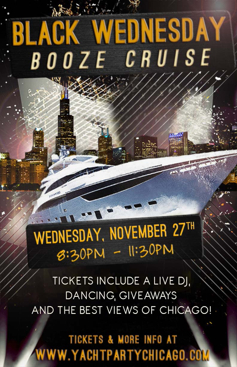 Black Wednesday Booze Cruise Party - Tickets include a Live DJ, Dancing, Giveaways, and the best views of Chicago!