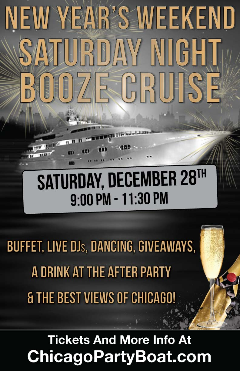 New Year's Weekend Saturday Night Booze Cruise Party - Tickets include a Free Buffet, Live DJ, Dancing, Giveaways, and the Best Views of Chicago!